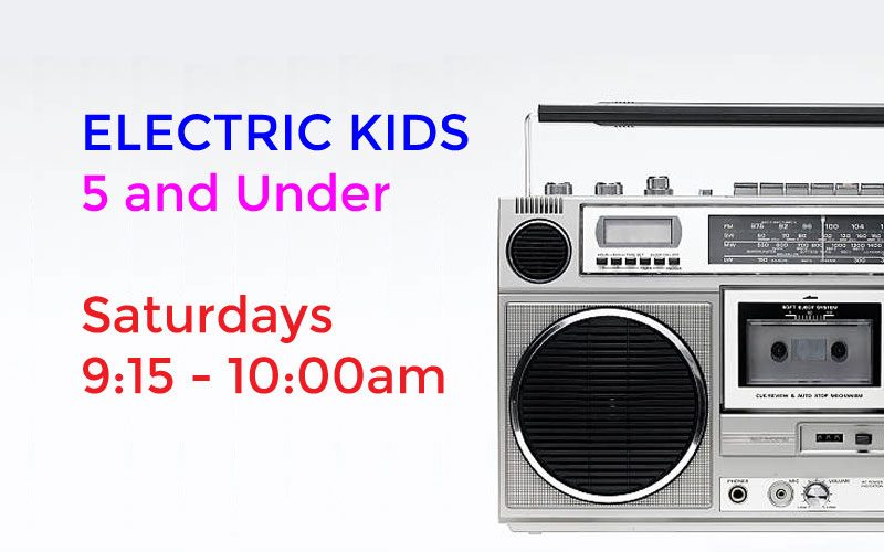 ELECTRIC KIDS 5 & UNDER
