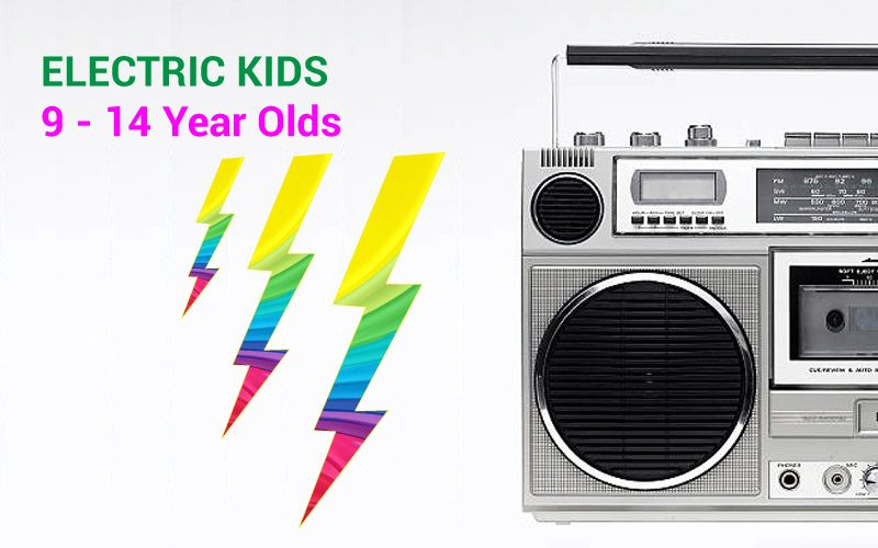 ELECTRIC KIDS 9-14 year olds