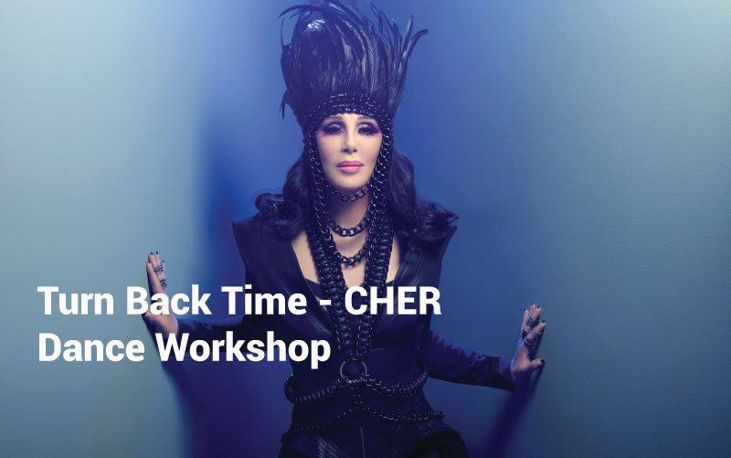 Turn Back Time – Cher Dance Workshop 24th June