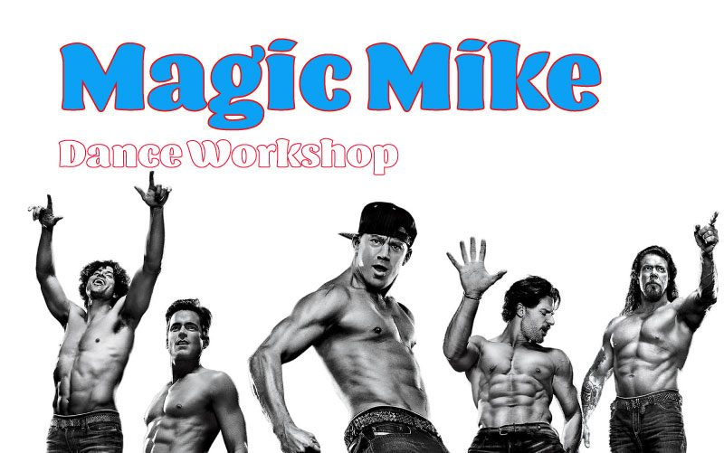 MAGIC MIKE – Dance Workshop 1st November