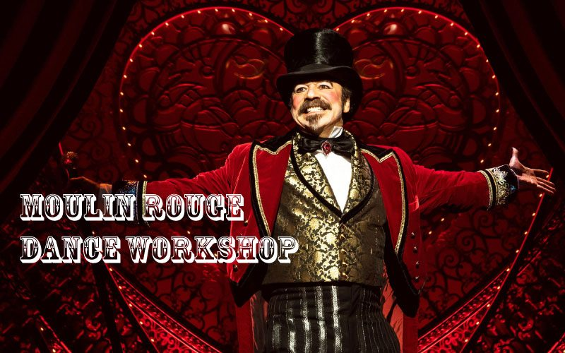 MOULIN ROUGE – Dance Workshop Aug 23rd