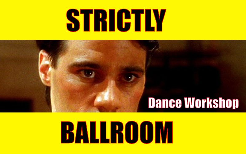 STRICTLY BALLROOM – Dance Workshop 15th November