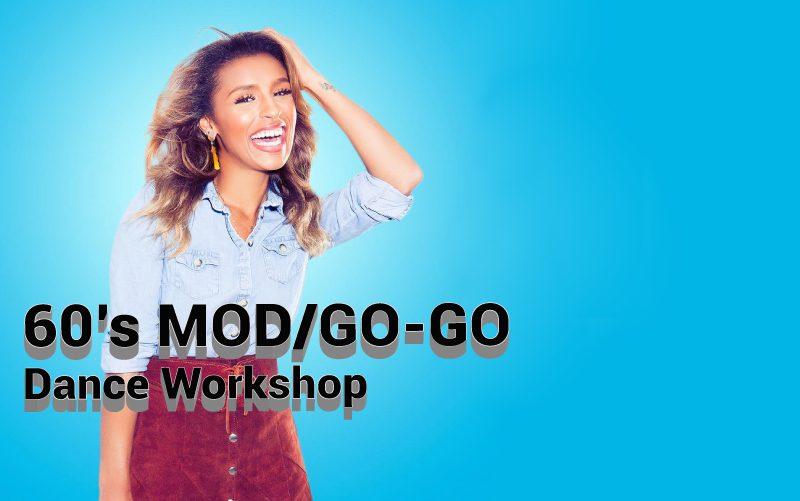 60's MOD/GO-GO Dance Workshop Feb 4th