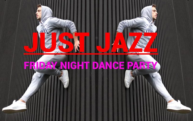 JUST JAZZ – FRIDAY NIGHT DANCE PARTY ONLINE