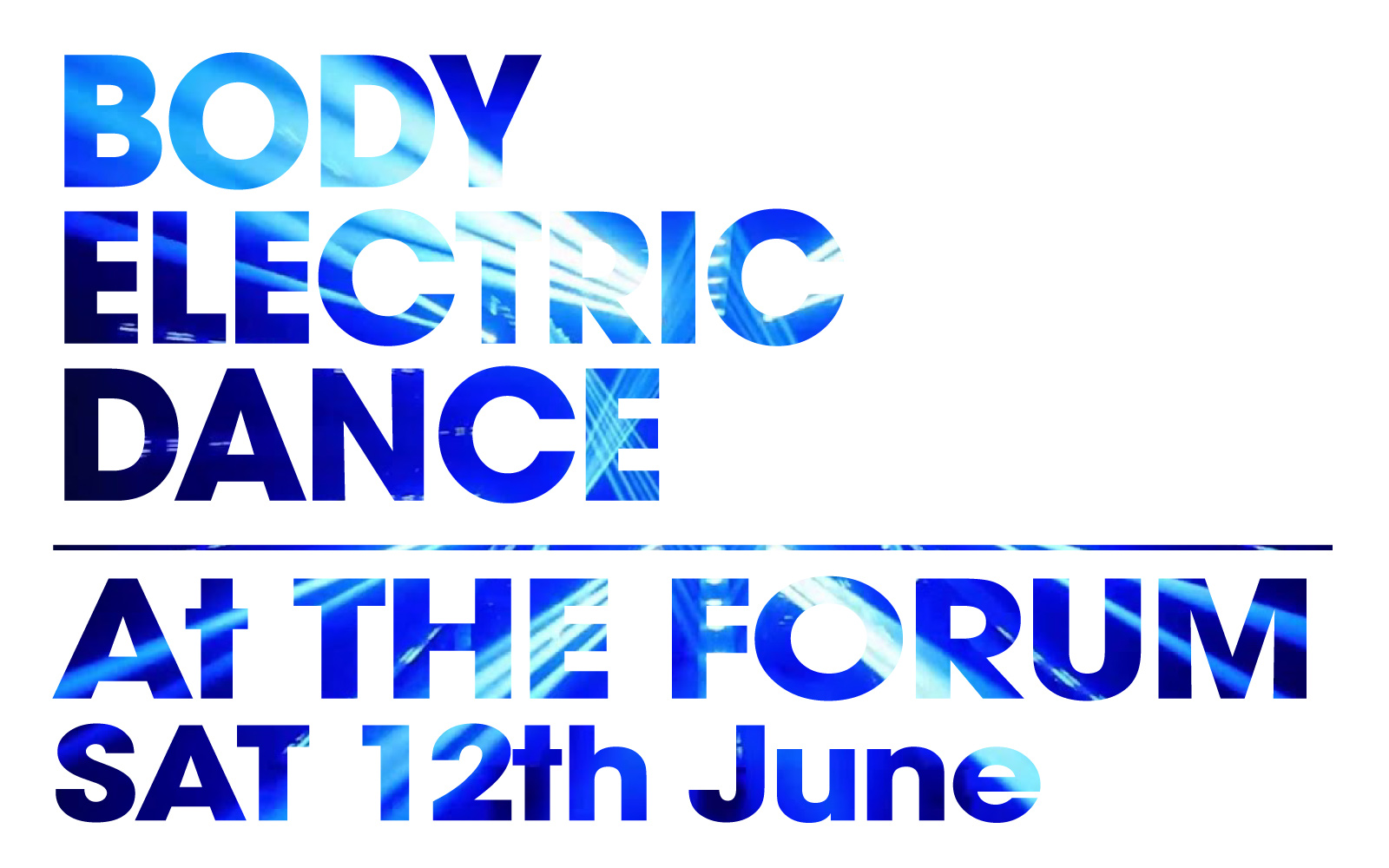 Body Electric Dance At The Forum 12th Of June